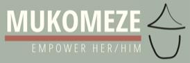 Mukomeze - Empower her/him